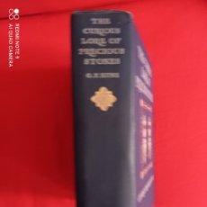Libros antiguos: KUNZ THE CURIOUS LORE OF PRECIOUS STONES 1913 MINERALES MISTERIOS PIEDRAS PRECIOSAS. Lote 232805760