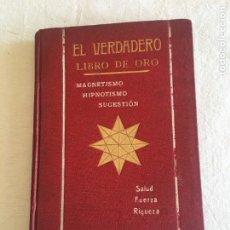 Libros antiguos: PROF. W.-J. CLAIRK S.V.G. EL VERDADERO LIBRO DE ORO. MAGNETISMO, HIPNOTISMO Y SUGESTIÓN. C.1890. Lote 233137855