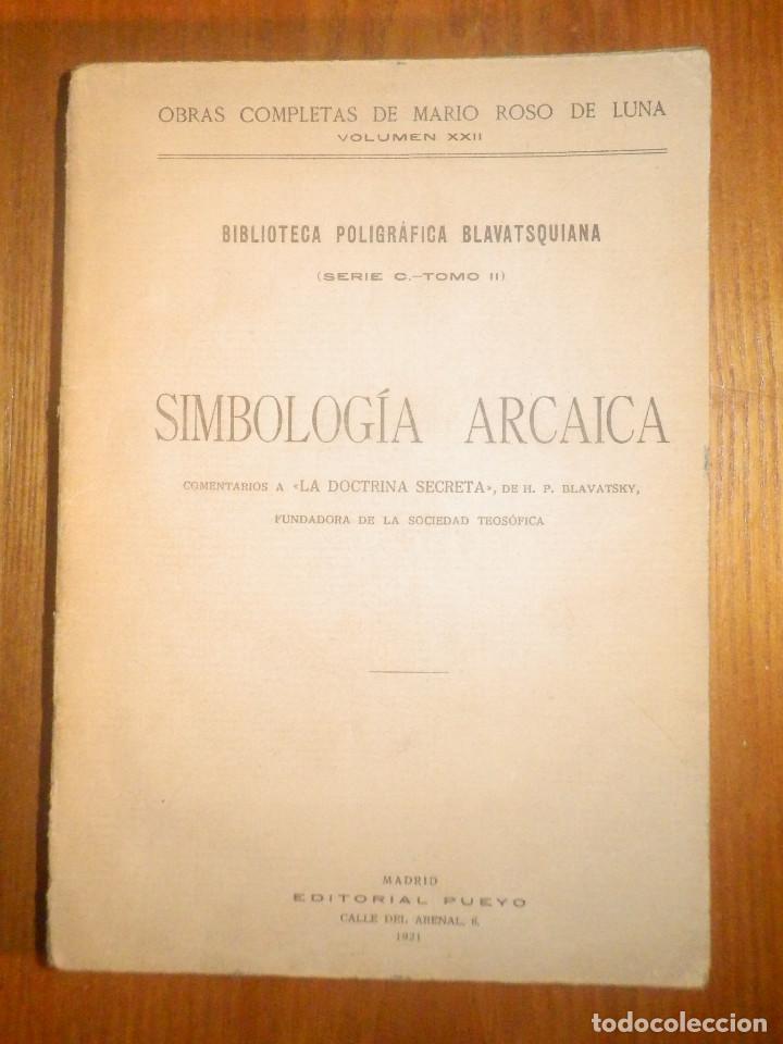 SIMBOLOGÍA ARCAICA - MARIO ROSO DE LUNA - AÑO 1921 - PUEYO - COMENTARIOS A LA DOCTRINA SECRETA (Libros Antiguos, Raros y Curiosos - Parapsicología y Esoterismo)