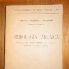 Libros antiguos: SIMBOLOGÍA ARCAICA - MARIO ROSO DE LUNA - AÑO 1921 - PUEYO - COMENTARIOS A LA DOCTRINA SECRETA. Lote 233323490