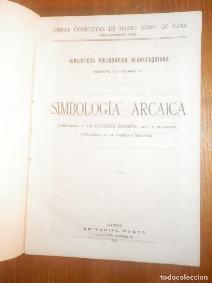 Libros antiguos: Simbología Arcaica - MARIO ROSO DE LUNA - Año 1921 - Pueyo - Comentarios a la Doctrina Secreta - Foto 2 - 233323490