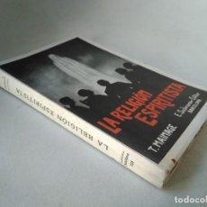 Livros antigos: T. MAINAGE. LA RELIGIÓN ESPIRITISTA. ESPIRITISMO. Lote 233478830