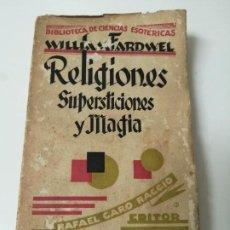 Libros antiguos: RELIGIONES SUPERSTICIONES Y MAGIA FARDWELL 1928 MUY RARO CABALISTICA. Lote 234389620
