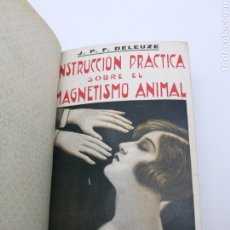 Libros antiguos: INSTRUCCIÓN PRÁCTICA SOBRE EL MAGNETISMO ANIMAL PRINCIPIOS DEL XX. Lote 234563650