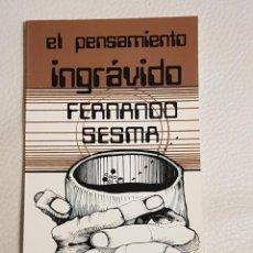 Libros antiguos: EL PENSAMIENTO INGRÁVIDO - FERNANDO SESMA - PODER MENTAL - RARO. Lote 235792615