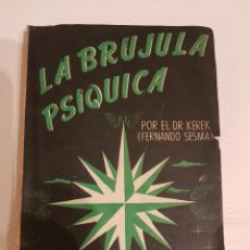Libros antiguos: LA BRÚJULA PSÍQUICA - FERNANDO SESMA - PODER DE LA MENTE - PODERES PSÍQUICOS - RARO. Lote 235793240