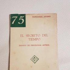 Libros antiguos: EL SECRETO DEL TIEMPO, ENSAYO DE PSICOLOGÍA ASTRAL - FERNANDO SESMA - PSICOLOGÍA - PODER MENTAL. Lote 235793975