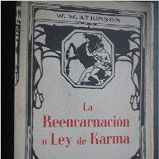 Libros antiguos: W. W. ATKINSON: LA REENCARNACIÓN O LEY DE KARMA. [C. 1930].. Lote 238787430