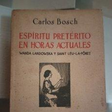 Livres anciens: ESPÍRITU PRETÉRITO EN HORAS ACTUALES. WANDA LANDOWSKA Y SAINT LEU-LA FÔRET. ESPASA-CALPE. 1936. Lote 238855675