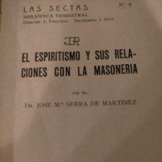 Libros antiguos: EL ESPIRITISMO Y LA MASONERIA. Lote 239489745