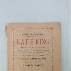 Libros antiguos: ESPIRITISMO MODERNO. KATIE KING ( LIBRO INCOMPLETO). Lote 241062760