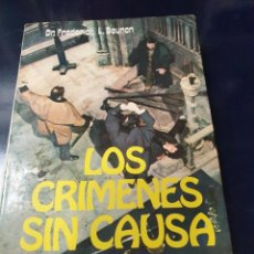Libros antiguos: LOS CRIMENES SIN CAUSA DR, FREDERICK L. BEYNON. Lote 243616770
