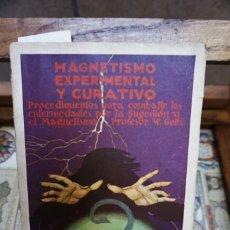 Libros antiguos: W. GOTTS Y MARX W. HALLEY.MAGNETISMO EXPERIMENTAL Y CURATIVO.PROCEDIMIENTOS PARA COMBATIR LAS ENFERM. Lote 244471180