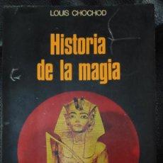 Livros antigos: HISTORIA DE LA MAGIA ( LOUIS CHOCHOD ) EDICIONES ROCA 1975. Lote 244663740