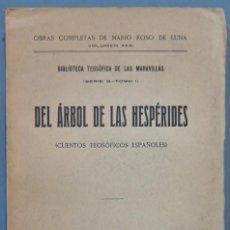 Libros antiguos: 1923.- DEL ARBOL DE LAS HESPÉRIDES. MARIO ROSO DE LUNA. Lote 244691135