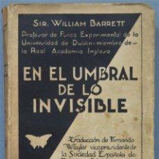 Livros antigos: EN EL UMBRAL DE LO INVISIBLE. INVESTIGACIÓN DE LOS FENÓMENOS DEL ESPIRITUALISMO. BARRETT. Lote 244692670