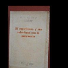 Libros antiguos: EL ESPIRITISMO Y SUS RELACIONES CON LA MASONERIA. JOSE Mª SERRA DE MARTINEZ. Lote 244808645
