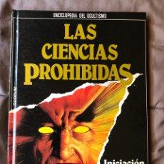 Libros antiguos: COLECCIÓN LIBRO LAS CIENCIAS PROHIBIDAS, ENCICLOPEDIA DE OCULTISMO. Lote 245453195