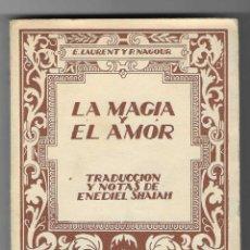 Libros antiguos: LA MAGIA Y EL AMOR - E. LAURENT Y P. NAGOUR ... ENEDIEL SHAIAH. BIBLIOTECA DEL MÁS ALLÁ (C. 1920). Lote 246149340