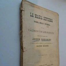 Libros antiguos: LA MAGIA SUPREMA NEGRA, ROJA E INFERNAL DE LOS CALDEOS Y DE LOS EGIPCIOS JONAS SUFURINO [INCOMPLETO]. Lote 248034445