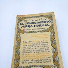 Libros antiguos: EL CONOCIMIENTO SUPRA-NORMAL DR EUGENE OSLY 1922. Lote 248482995