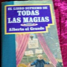 Libros antiguos: TODAS LAS MAGIAS EL LIBRO SUPREMO ALBERTO EL GRANDE. Lote 248579235