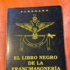 Libros antiguos: EL LIBRO NEGRO DE LA FRANCMASONERIA - SERGE RAYNAUD DE LA FERRIERE. Lote 249390815