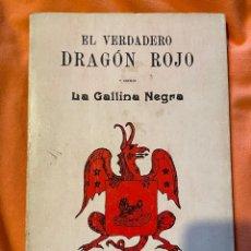 Libros antiguos: EL VERDADERO DRAGÓN ROJO Y ADEMÁS LA GALLINA NEGRA (EDITORIAL HUMANITAS). Lote 249487845
