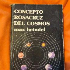 Libros antiguos: CONCEPTO ROSACRUZ DEL COSMOS - MAX HEINDEL. Lote 261636045