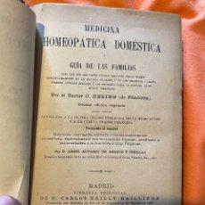 Livros antigos: MEDICINA HOMEOPÁTICA DOMÉSTICA O GUIA DE LAS FAMILIAS - DR. C. HERING. Lote 249499915