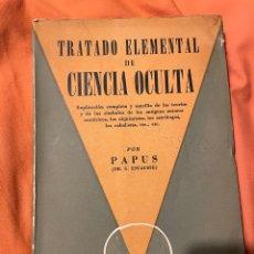 Libros antiguos: TRATADO ELEMENTAL DE CIENCIA OCULTA - PAPUS (DR. ENCAUSSE) KIER. Lote 249509915