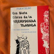 Libri antichi: LOS SIETE LIBROS DE LA ARCHIDOXIA MÁGICA - PARACELSO (ALQUIMIA). Lote 249528565