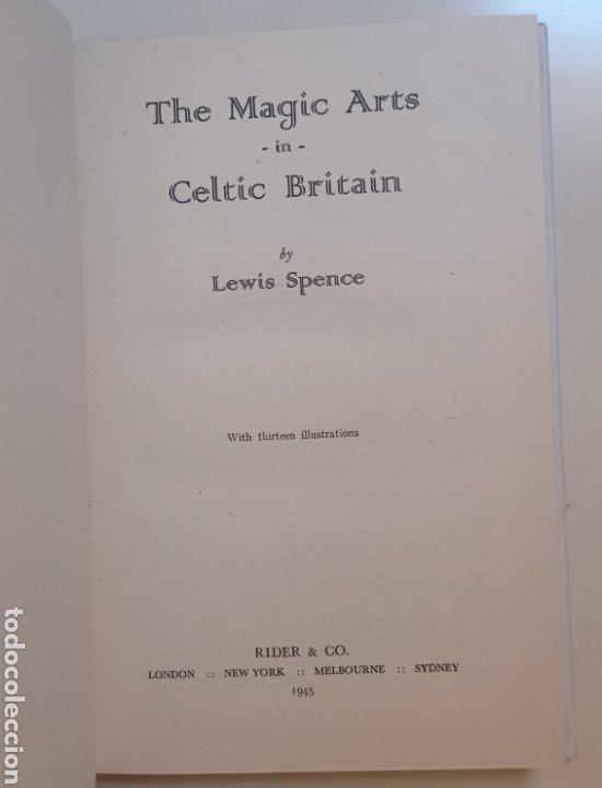 Libros antiguos: Lewis Spence The magic arts of Celtic Britain 1946 ocultismo magia celtas brujería druidismo grial b - Foto 4 - 250347435