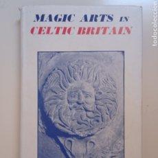 Libros antiguos: LEWIS SPENCE THE MAGIC ARTS OF CELTIC BRITAIN 1946 OCULTISMO MAGIA CELTAS FANTASMAS DRUIDAS GRIAL. Lote 250347435