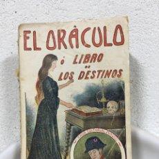 Libros antiguos: EL ORÁCULO NOVÍSIMO O SEA EL LIBRO DE LOS DESTINOS - CASA EDITORIAL MAUCCI - PROPIEDAD DE NAPOLEON. Lote 251552830