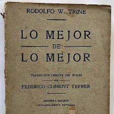 Livros antigos: TRINE, RODOLFO W. LO MEJOR DE LO MEJOR. BARCELONA: LIBRERÍA PARERA DE ANTONIO ROCH, [C. 1930].. Lote 251622115