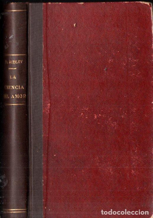 Libros antiguos: RIDLEY : LA CIENCIA DEL AMOR (PONS, 1923) FILTROS, AMULETOS, TALISMANES... - Foto 2 - 252024765
