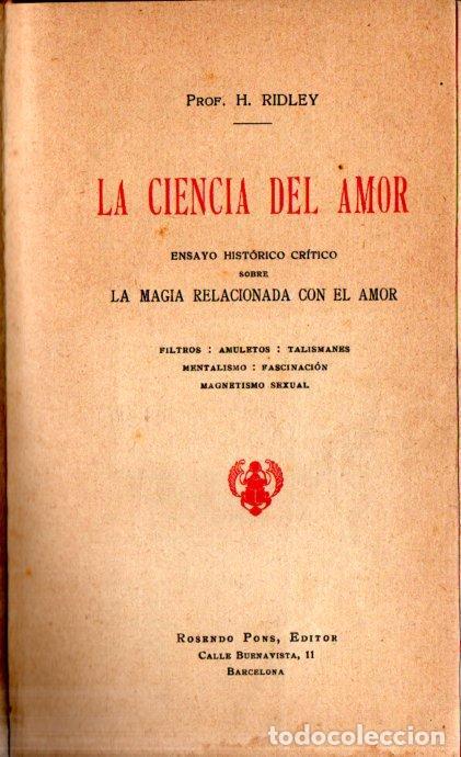 RIDLEY : LA CIENCIA DEL AMOR (PONS, 1923) FILTROS, AMULETOS, TALISMANES... (Libros Antiguos, Raros y Curiosos - Parapsicología y Esoterismo)