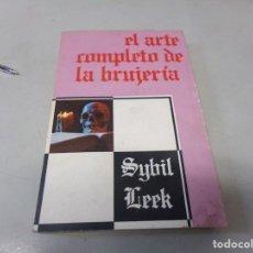 Libros antiguos: EL ARTE COMPLETO DE LA BRUJERIA SYBIL LEEK PRIMERA EDICION 1978. Lote 253105050