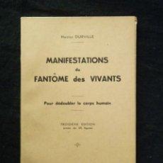 Libros antiguos: DURVILLE, HECTOR. MANIFESTATIONS DU FANTOME DES VIVANTS: POUR DÉDOUBLER LE CORPS HUMAIN [1922]. Lote 253895380