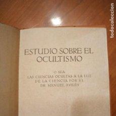Libros antiguos: ESTUDIO SOBRE EL OCULTISMO. MANUEL AVILÉS.. Lote 254276640