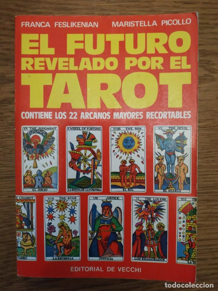 EL FUTURO REVELADO POR EL TAROT CON LOS 22 ARCANOS (Libros Antiguos, Raros y Curiosos - Parapsicología y Esoterismo)