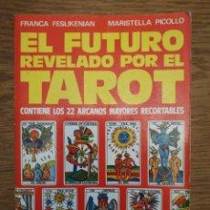 Libros antiguos: EL FUTURO REVELADO POR EL TAROT CON LOS 22 ARCANOS. Lote 255599855