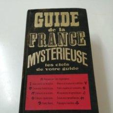 Libros antiguos: GUIA DE LA FRANCIA MISTERIOSA MUY RARO. Lote 256064670