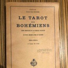 Libros antiguos: LE TAROT DES BOHEMIENS - PAPUS - 1911 (LIBRO EN FRANCÉS). Lote 257329900