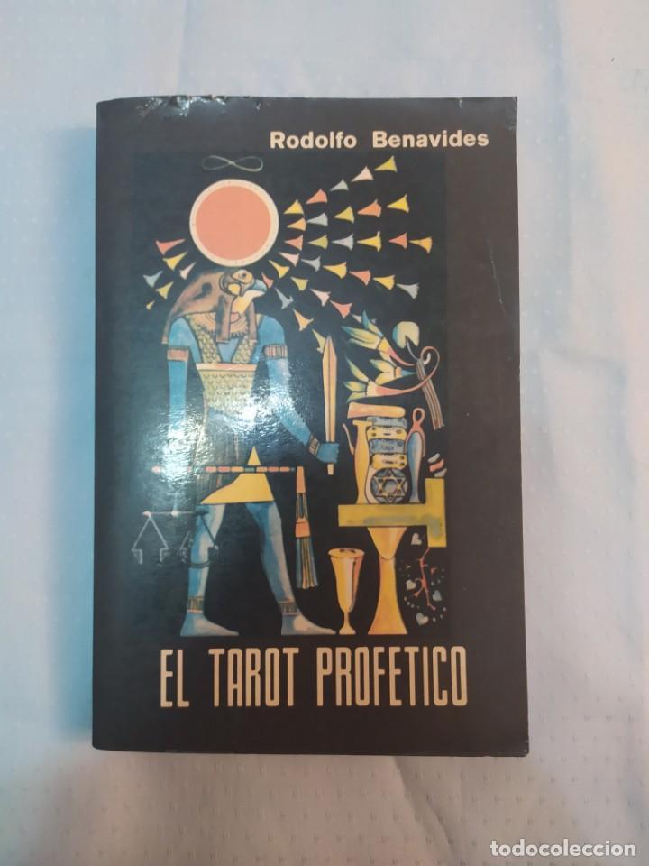 EL TAROT PROFETICO :RODOLFO BENAVIDES -- DESCATALOGADO (Libros Antiguos, Raros y Curiosos - Parapsicología y Esoterismo)