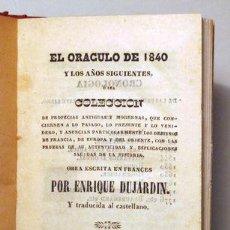 Libros antiguos: DUJARDIN, ENRIQUE - EL ORÁCULO DE 1840 Y LOS AÑOS SIGUIENTES - MADRID 1840.. Lote 260000805