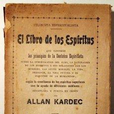 Libros antiguos: KARDEC, ALLAN - EL LIBRO DE LOS ESPÍRITUS - BARCELONA C. 1911 - 1ª EDICIÓN EN ESPAÑOL. Lote 260000915
