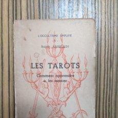 Livros antigos: LES TAROTS (COMMENT APPRENDRE À LES MANIER) - ROBERT AMBELAIN - 1950. Lote 260419585