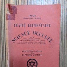 Libros antiguos: TRAITÉ ÉLÉMENTAIRE DE SCIENCE OCCULTE - PAPUS - 7º ÉDICIÓN. Lote 260420015